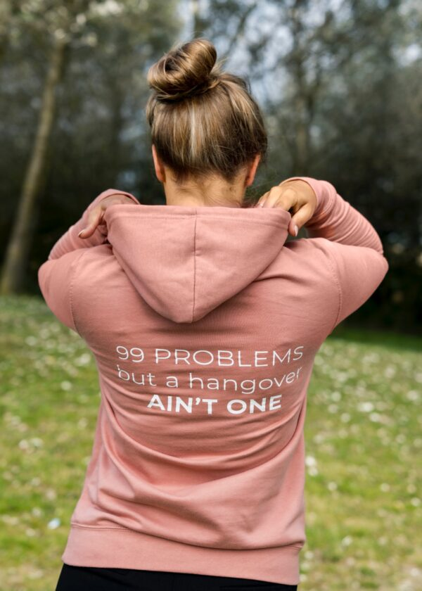 sober in life hoodie roze achterkant 99 problems